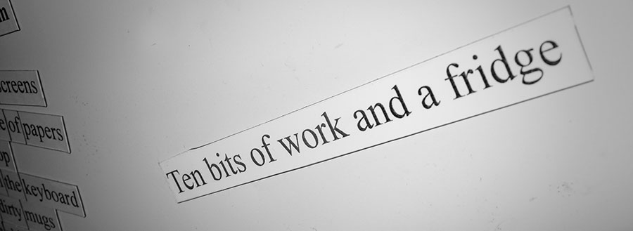 Ten bits of Work…